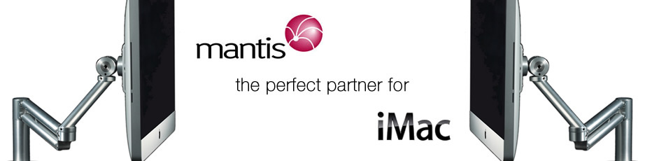 Mantis - the perfect partner for Apple iMac Vesa.